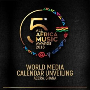 The 2018 All Africa Music Awards (AFRIMA) World Media Calender Unveilling Will Take Place In GHANA – MissGinaPromotes