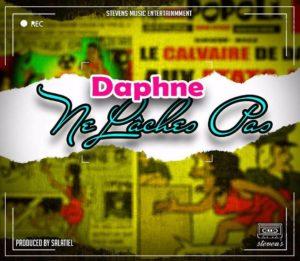 New Song: Daphne – Ne Laches Pas | MissGinaPromotes