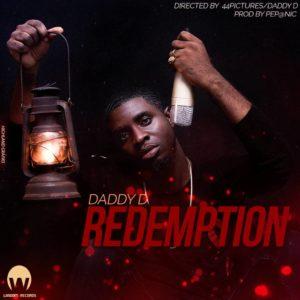 New Video: Daddy D – Redemption | Watch